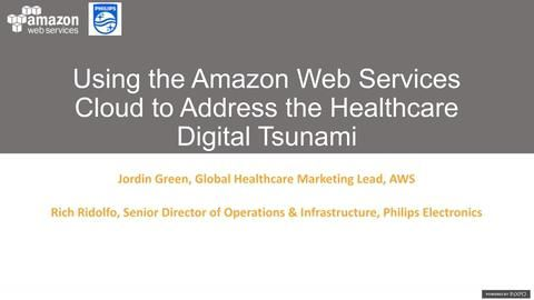 Using the Amazon Web Services Cloud to Address the Healthcare Digital Tsunami