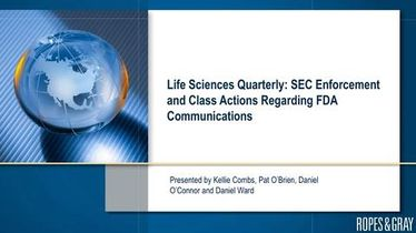 Life Sciences Quarterly (Q3 2019): SEC Enforcement and Class Actions Regarding FDA Communications
