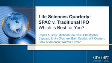 Life Sciences Quarterly (Q3 2020): SPAC v. Traditional IPO – Which is Best for You?
