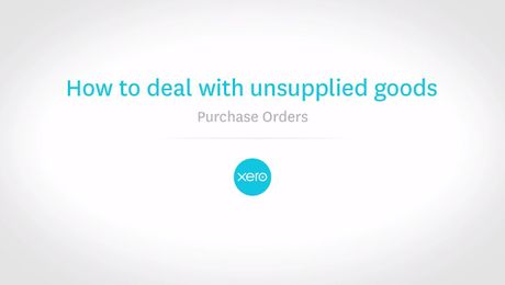 Purchase Orders in Xero: Dealing with unsupplied goods