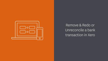 Remove & Redo or Unreconcile a bank transaction in Xero