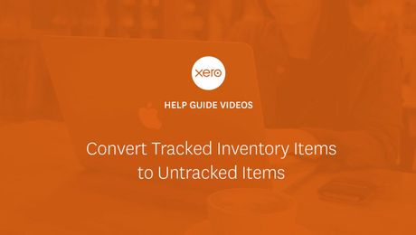 Inventory in Xero: Convert Tracked Items to Untracked