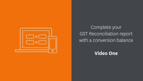 Complete your GST Reconciliation report with a conversion balance