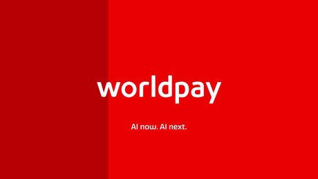 Worldpay. AI now. AI next