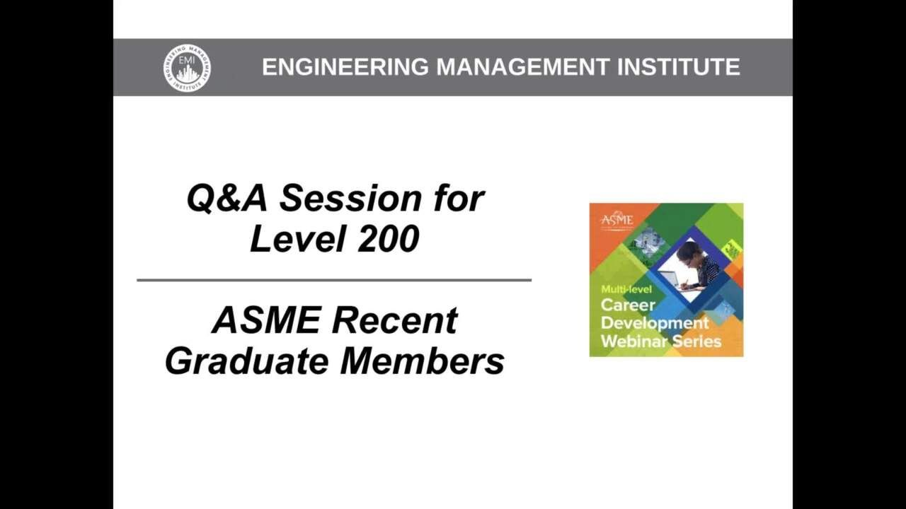 Q-A Session for Level 200 – ASME Recent Graduate Members