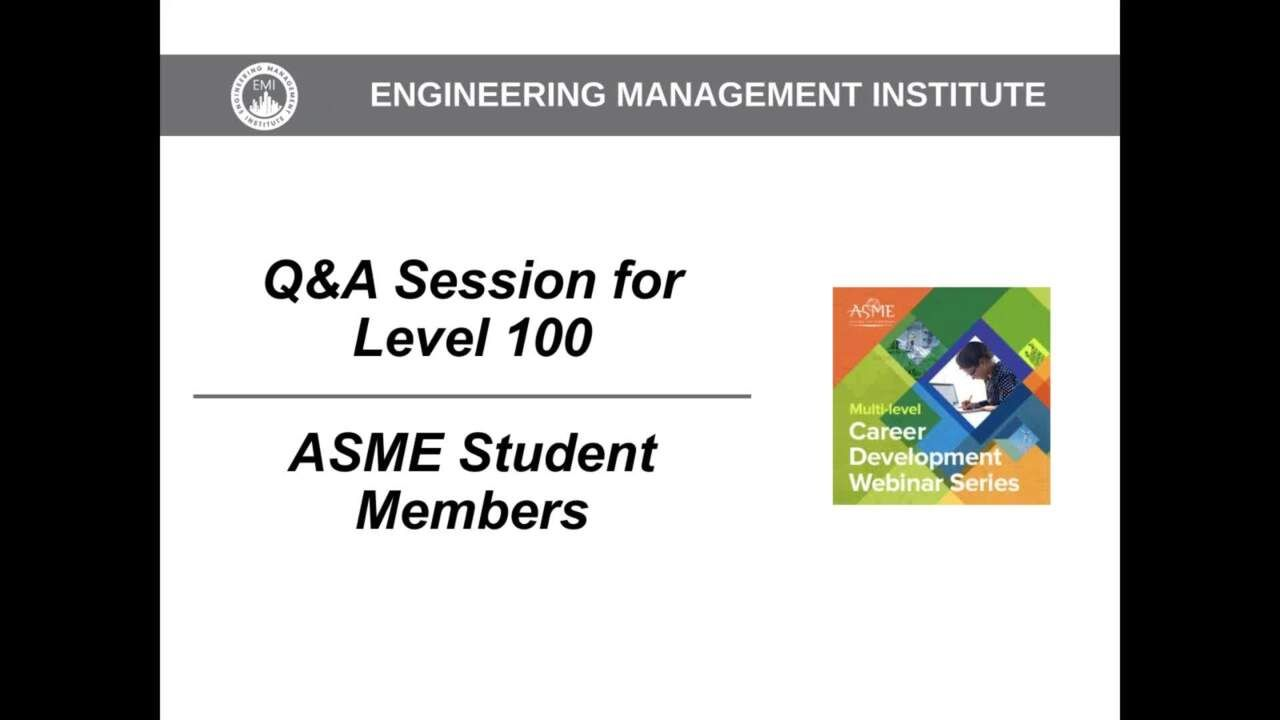 Q-A Session for Level 100 – ASME Student Members