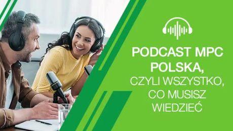 Podcast MPC Polska, czyli wszystko, co musisz wiedzieć. Część 1