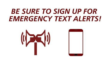 Be Sure To Sign Up For Emergency Text Alerts!