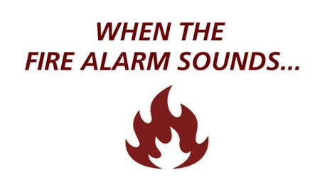 When The Fire Alarm Sounds...