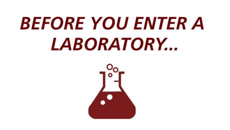 Before You Enter a Laboratory...