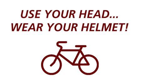 Use Your Head... Wear Your Helmet!