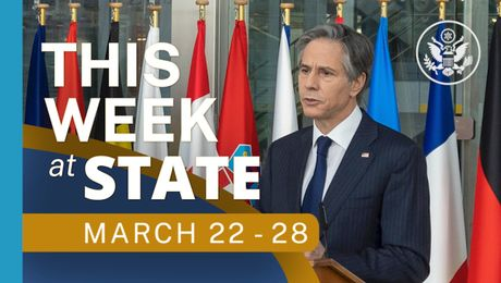 This Week At State - A review of the week's events at the State Department, March 22-28
