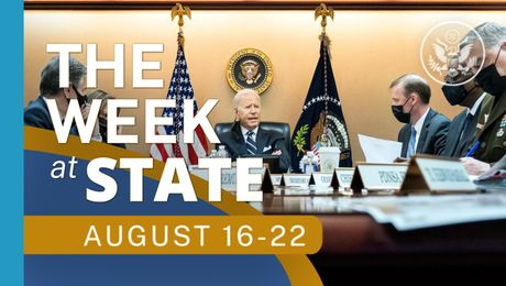 The Week At State • A review of the week's events at the State Department, August 30-September 5, 2021