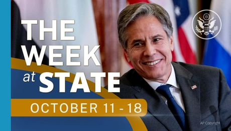 The Week At State • A review of the week's events at the State Department, Oct. 11 - 18,  2021