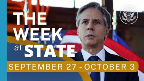 The Week At State • A review of the week's events at the State Department, September 27-October 3, 2021