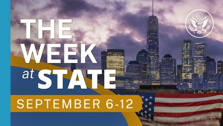 The Week At State • A review of the week's events at the State Department, September 6-September 12, 2021