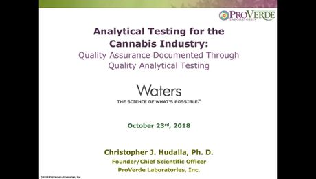 Analytical Testing for the Cannabis Industry:  Quality Assurance Documented Through Quality Analytical Testing
