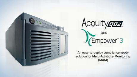 The ACQUITY QDa Mass Detector & Empower –  Multi-Attribute-Monitoring (MAM)
