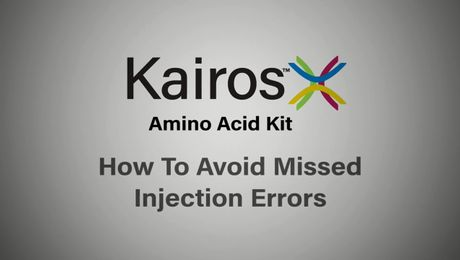 Kairos Amino Acid Kit Tips and Tricks | How to avoid missed injection errors