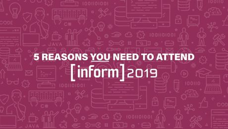 5 Reasons You Need to Attend [inform] 2019