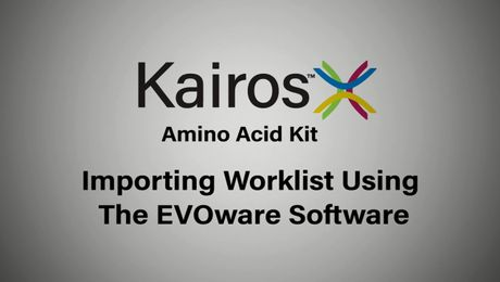 Kairos Amino Acid Kit Tips and Tricks | Importing a worklist using the EVOware Software
