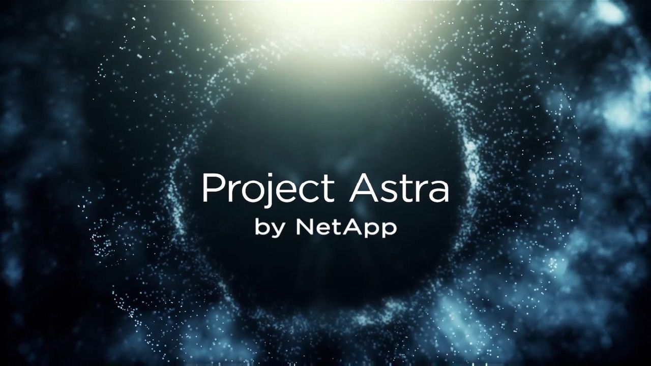 Introducing Project Astra from NetApp