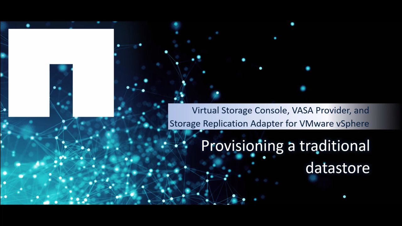 Provisioning a Traditional Datastore with VSC, VASA Provider, and SRA 9.6