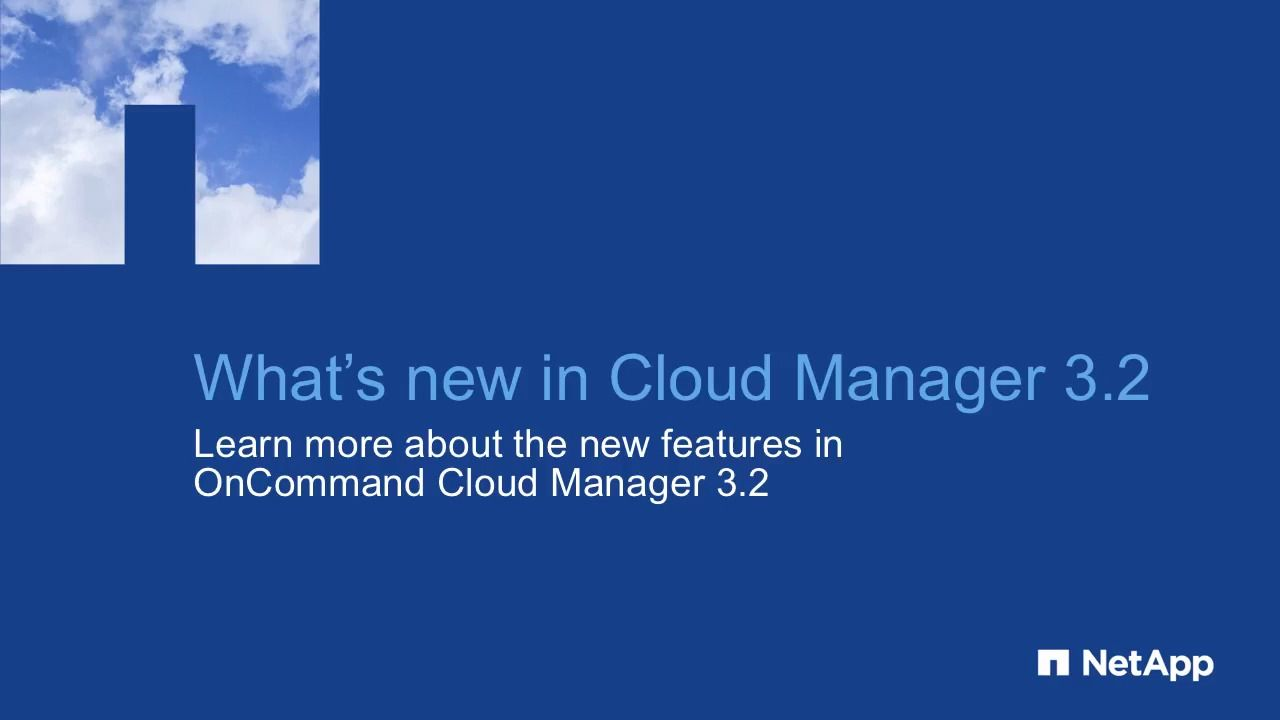 What's New in OnCommand Cloud Manager 3.2
