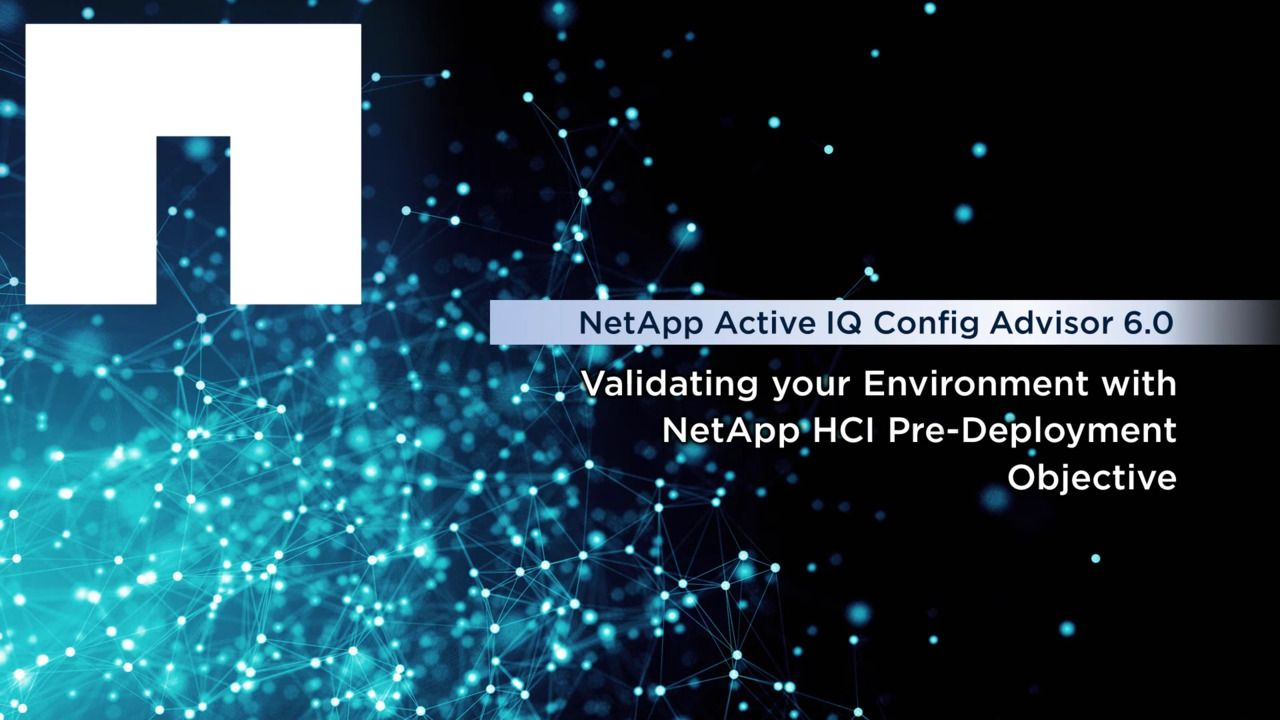 Validating Your Environment with the NetApp HCI Pre-Deployment Objective