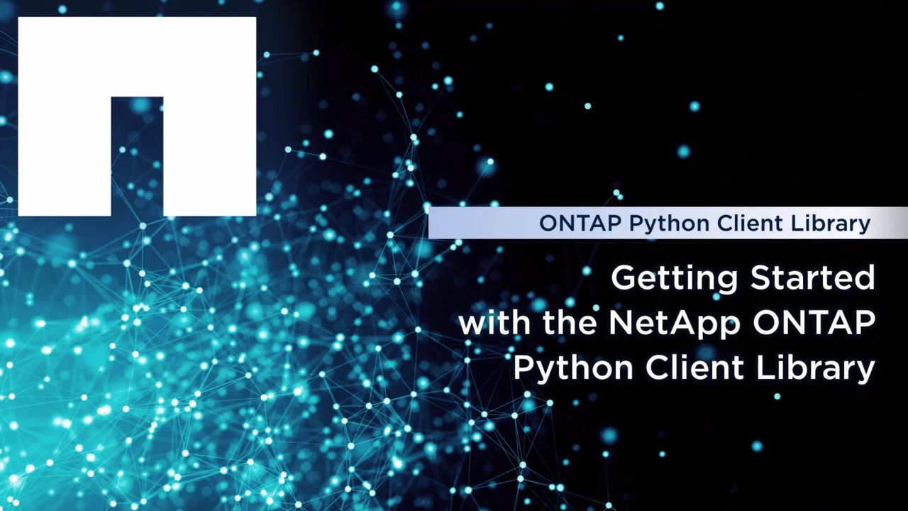 Getting Started with the NetApp ONTAP Python Client Library