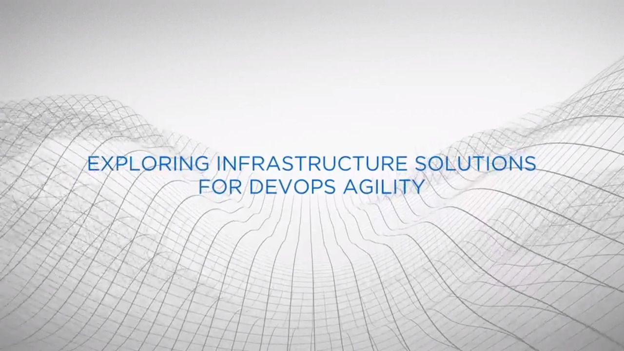 Exploring Infrastructure Solutions for DevOps Agility