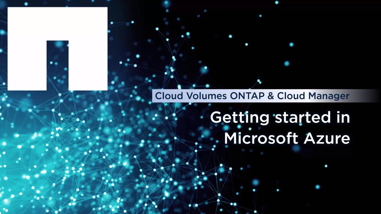 Getting Started with Cloud Volumes ONTAP and Cloud Manager in Azure
