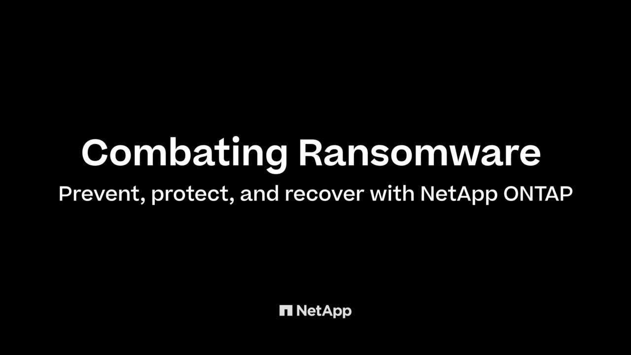 Combating Ransomware - Prevent, Protect, and Recover with NetApp ONTAP