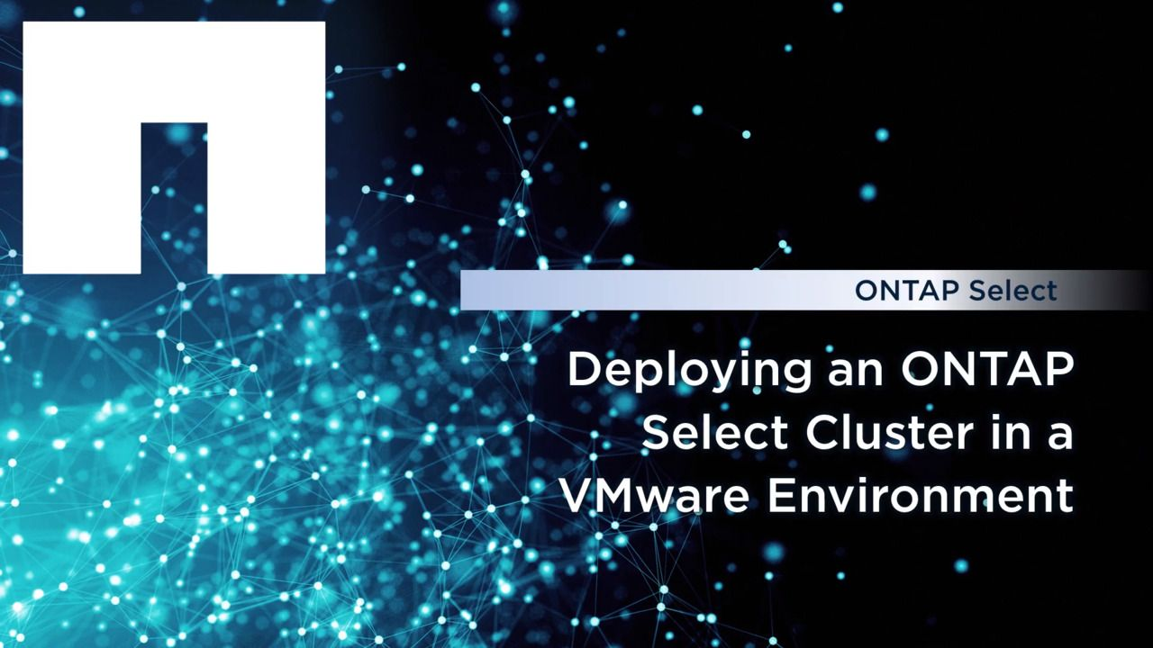 Deploying an ONTAP Select Cluster in a VMware Environment