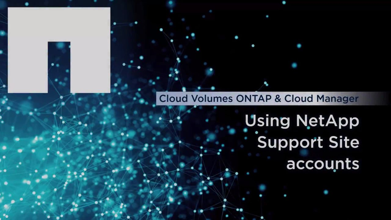 Using NetApp Support Site Accounts with Cloud Manager and Cloud Volumes ONTAP
