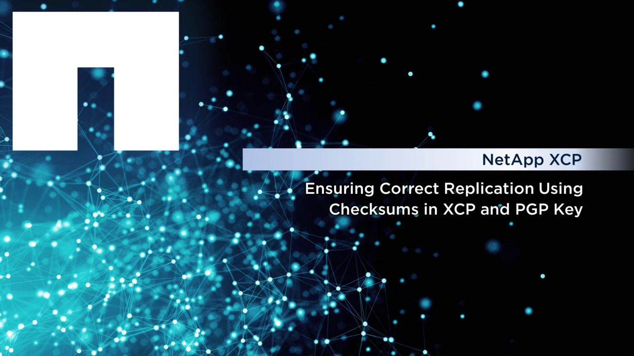 Ensuring Correct Replication Using Checksums in XCP and PGP Key