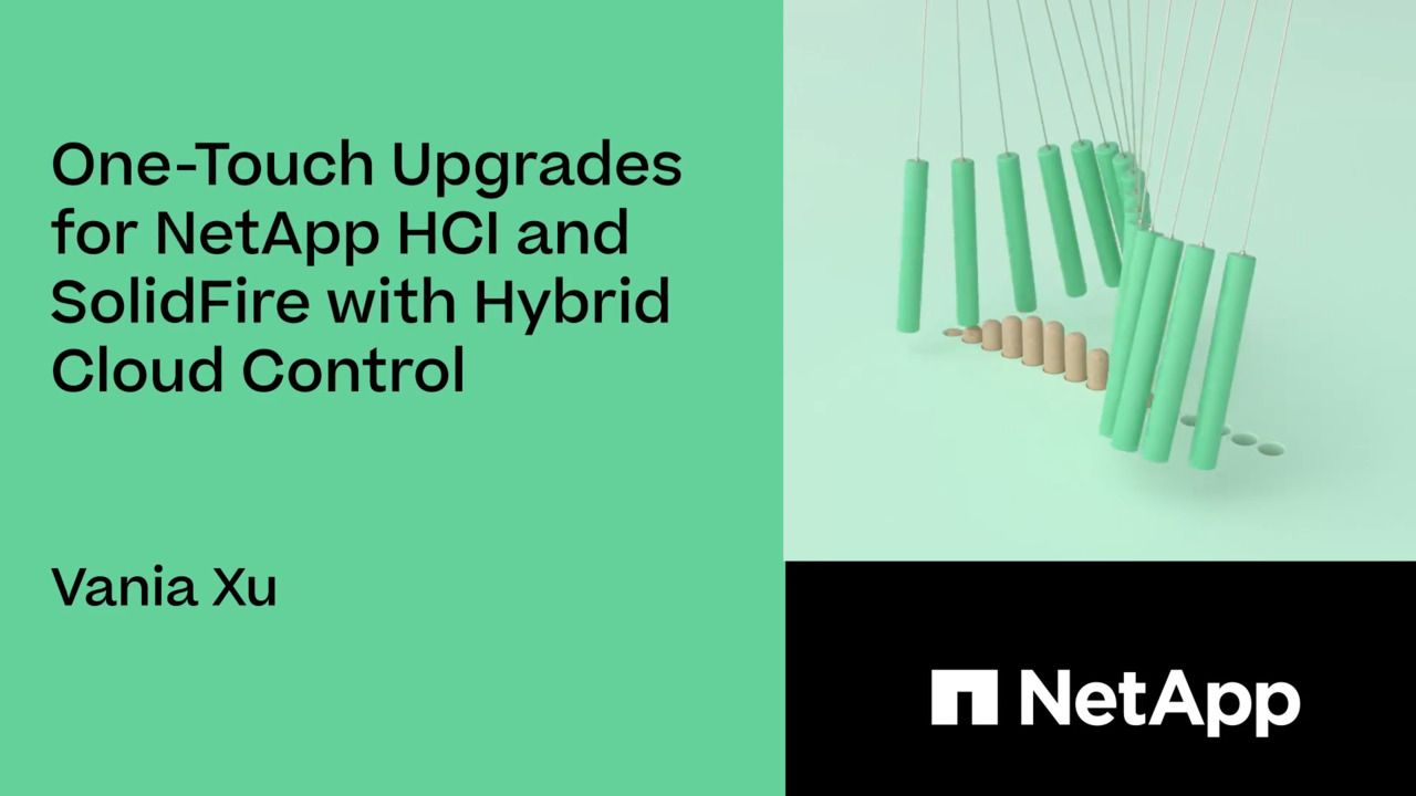 Upgrading NetApp HCI and SolidFire with Hybrid Cloud Control