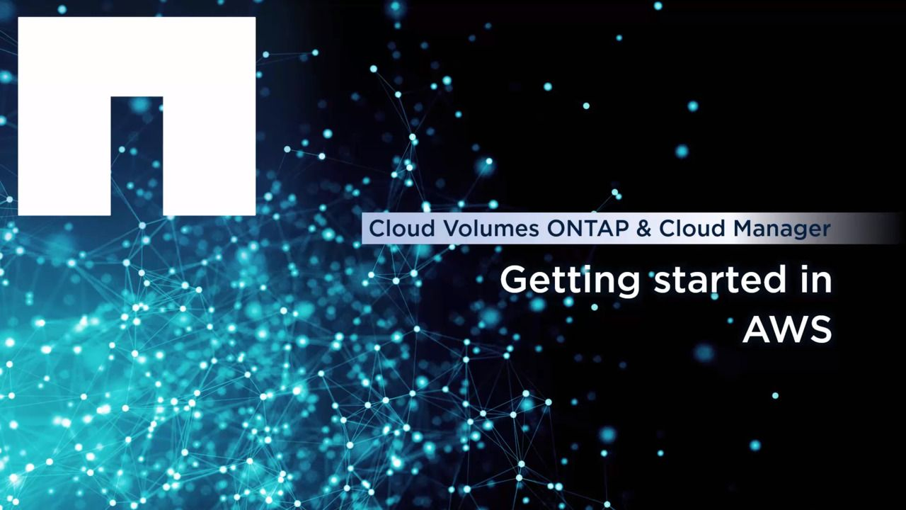 Getting Started with Cloud Volumes ONTAP and Cloud Manager in AWS