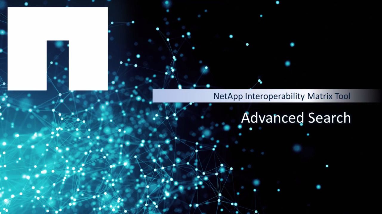 Advanced Search in the NetApp Interoperability Matrix Tool