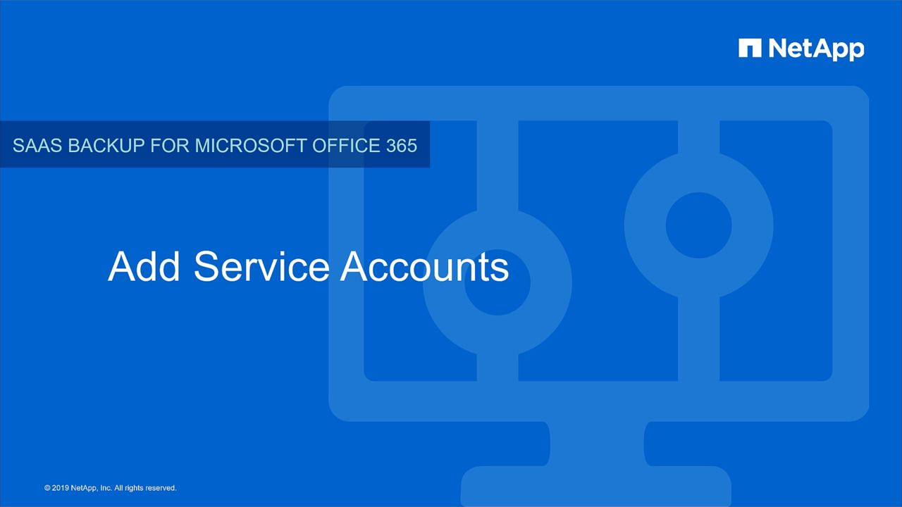 Adding Service Accounts in NetApp SaaS Backup for Office 365