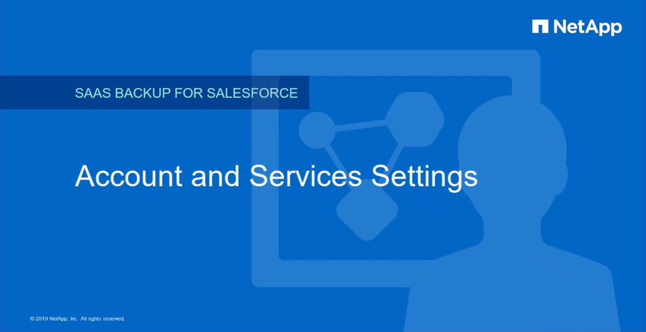 Account and Services Settings in NetApp SaaS Backup for Salesforce