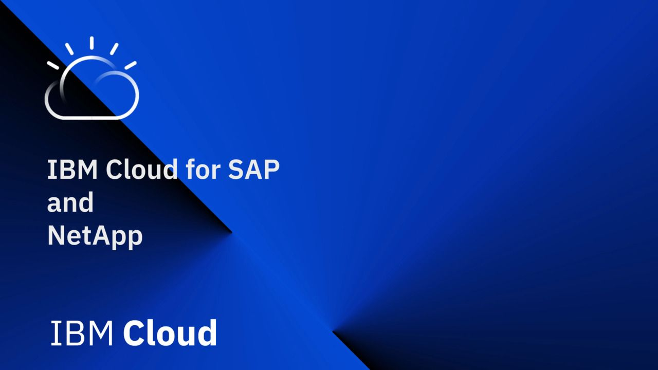 IBM Cloud and NetApp Bring SAP Solutions to Enterprise Customers