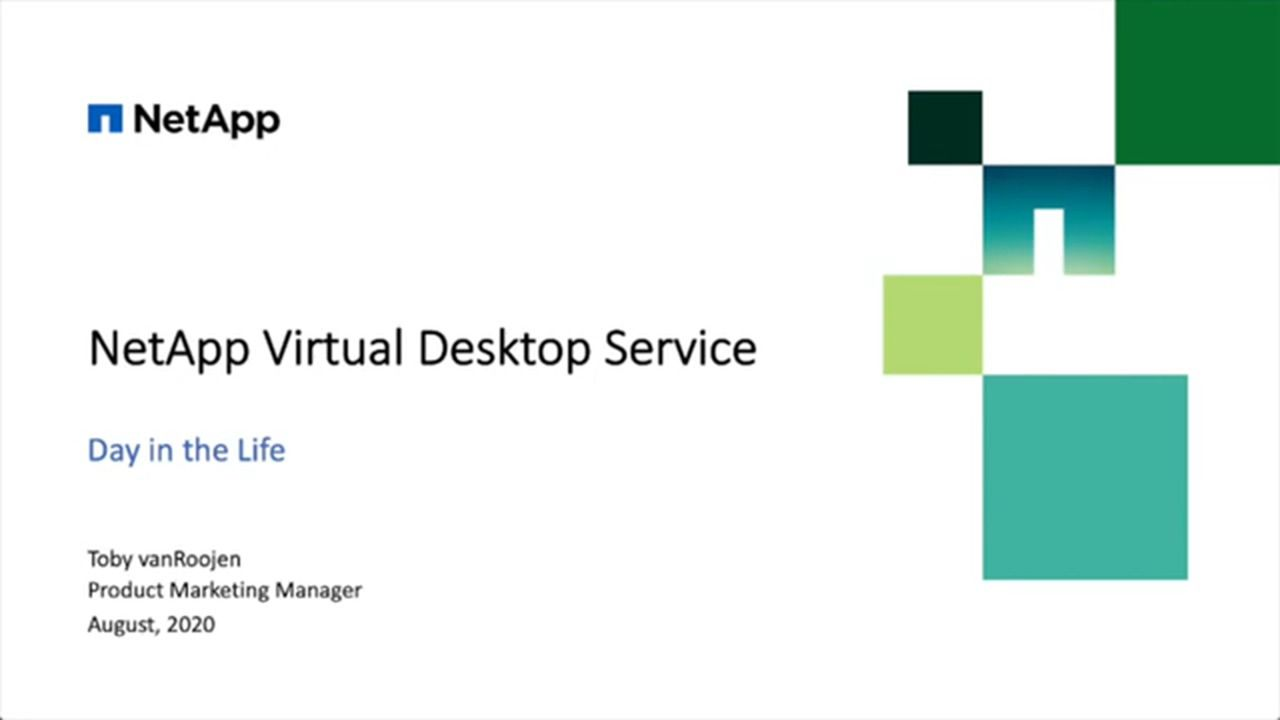 A Day in the Life with NetApp Virtual Desktop Service v5.4