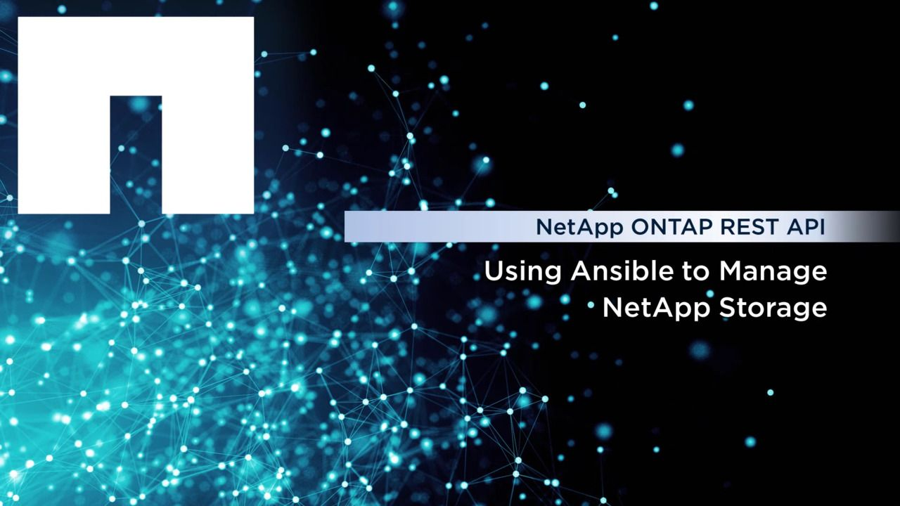 Using Ansible and REST API to Manage NetApp Storage