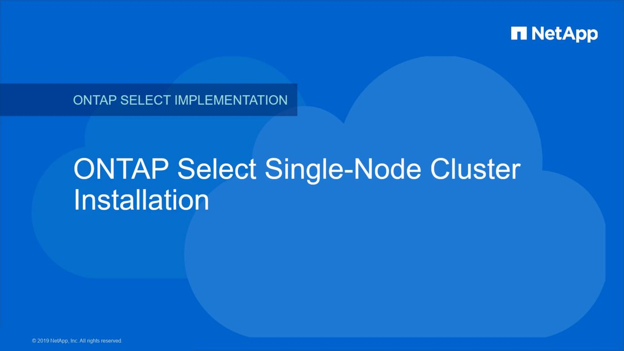 Deploying an ONTAP Select Single-Node Cluster