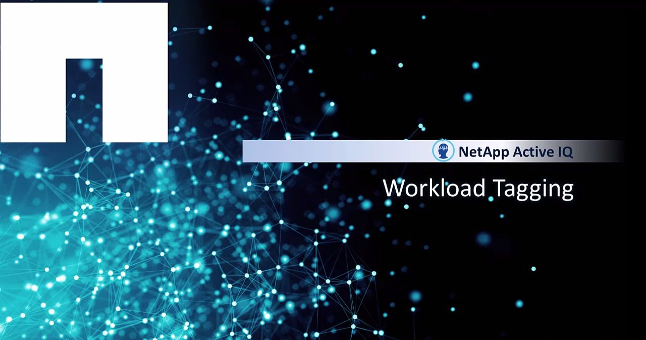 NetApp Active IQ - Workload Tagging Feature