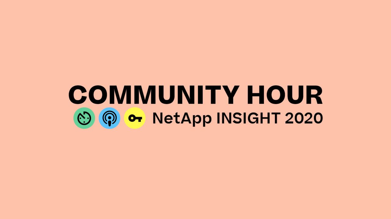 Community Hour at NetApp INSIGHT 2020 Digital Event
