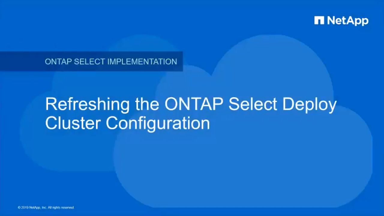 ONTAP Select Deploy Cluster Configuration Refresh