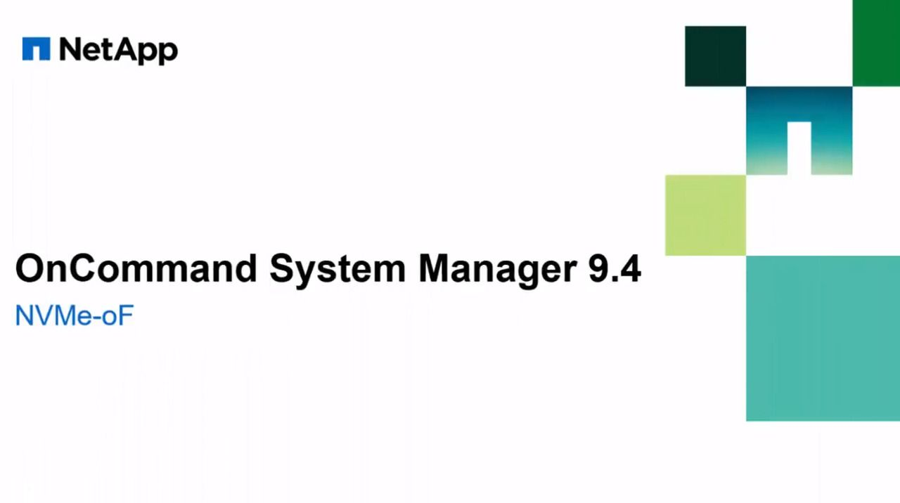 Configure and Manage NVMe Using OnCommand System Manager 9.4