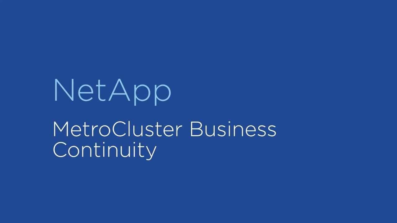 NetApp MetroCluster for Business Continuity